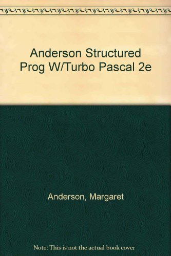 Structured Programming Using Turbo Pascal: A Brief Introduction (0155840819) by Margaret Anderson