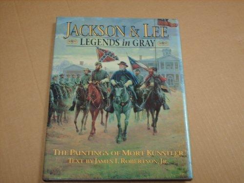 Jackson & Lee: Legends in Gray: Kunstler, Mort, Robertson, James I.