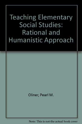 9780155880528: Teaching Elementary Social Studies: Rational and Humanistic Approach