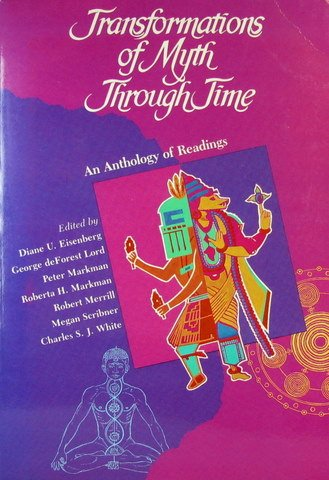9780155923355: Transformation of Myth Through Time: An Anthology of Readings