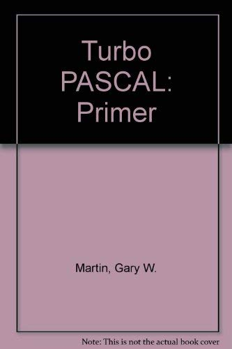 9780155923751: Turbo Pascal: Theory and Practice of Good Programming