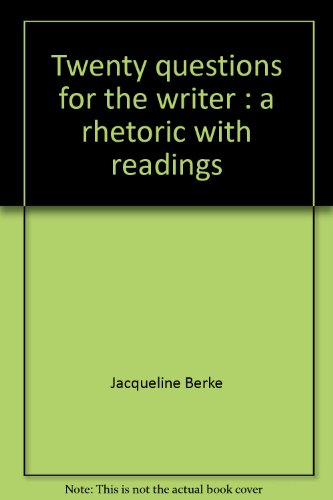 9780155923997: Twenty questions for the writer: A rhetoric with readings