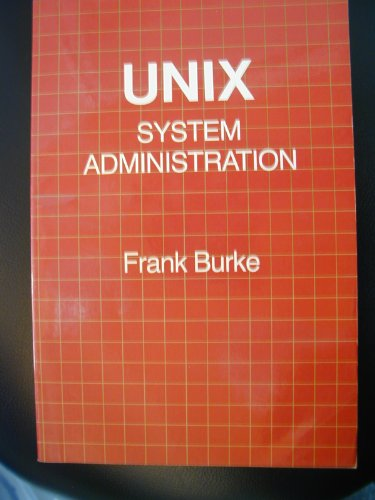 Unix System Administration: Burke, Frank