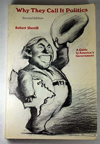 9780155960015: Why They Call it Politics: Guide to America's Government