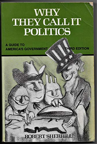9780155960022: Why They Call it Politics: Guide to America's Government