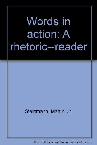 9780155967007: Words in action: A rhetoric--reader