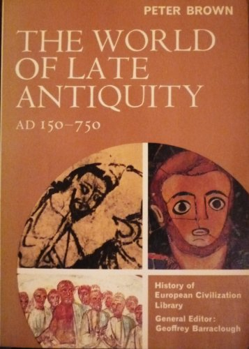 9780155976337: The World of Late Antiquity: Ad 150-750 (History of European Civilization Library)