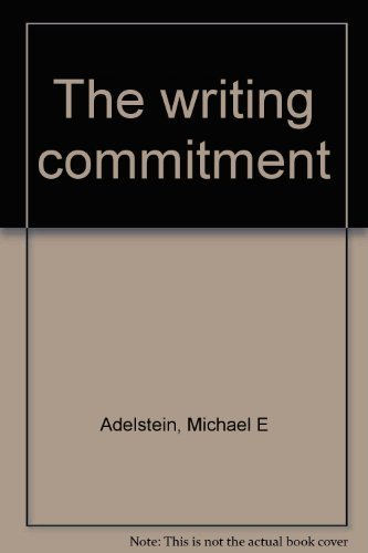 Writing Commitment, The - Third Edition: Adelstein, Michael & Jean Pival