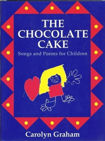 9780155996953: The Chocolate Cake: Songs and Poems for Children