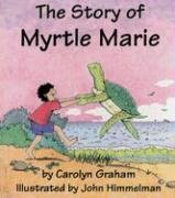 9780155997028: The Story of Myrtle Marie