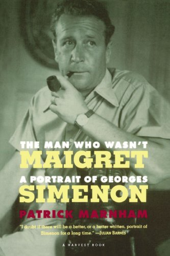 9780156000598: The Man Who Wasn't Maigret: A Portrait of Georges Simenon (Harvest Book)