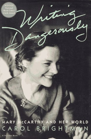 9780156000673: Writing Dangerously: Mary McCarthy and Her World