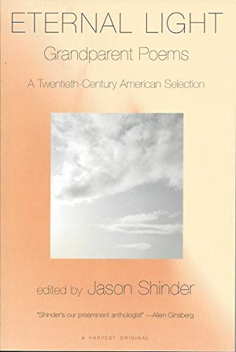 Eternal Light: Grandparent Poems: A Twentieth-Century American Selection: Shinder, Jason