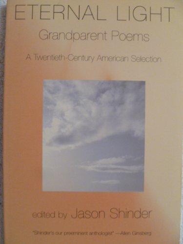 9780156000994: Eternal Light: Grandparent Poems : A Twentieth-Century American Selection