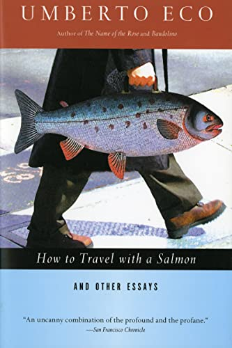 9780156001250: How to Travel with a Salmon & Other Essays (Harvest Book)