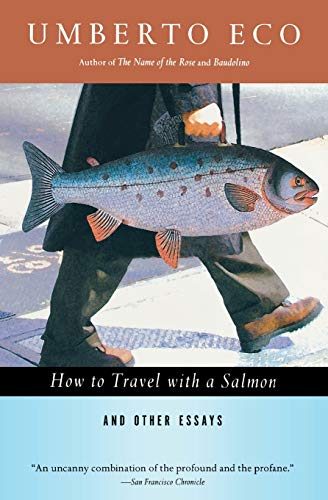 9780156001250: How to Travel with a Salmon & Other Essays (A Harvest Book)