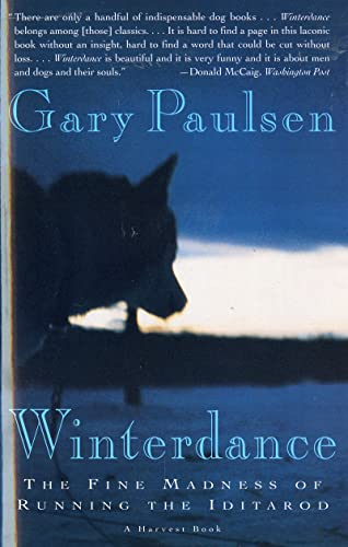 9780156001458: Winterdance: The Fine Madness of Running the Iditarod