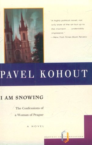 9780156001878: I Am Snowing: The Confessions Of A Woman of Prague