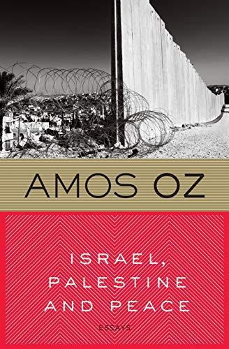 9780156001922: Israel, Palestine and Peace: Essays