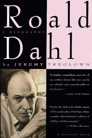 9780156001991: Roald Dahl: A Biography