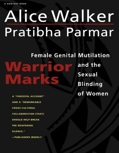 9780156002141: Warrior Marks: Female Genital Mutilation and the Sexual Blinding of Women (Harvest Book)
