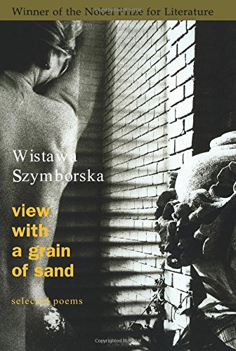View with a Grain of Sand Selected: Szymborska, Wislawa