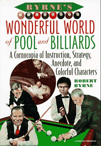 9780156002226: Byrne's Wonderful World of Pool and Billiards: A Cornucopia of Instruction, Strategy, Anecdote, and Colorful Characters