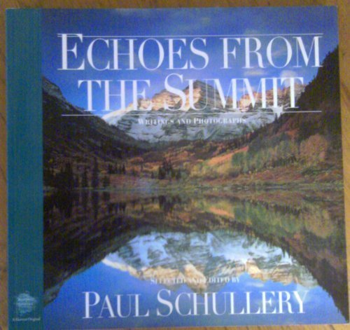Echoes from the Summit: Writings and Photographs: SCHULLERY, Paul (editor)