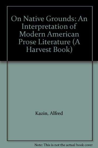 9780156002714: On Native Grounds: An Interpretation of Modern American Prose Literature (A Harvest Book)