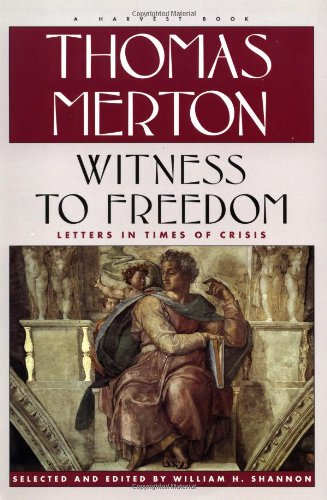 9780156002745: Witness to Freedom: The Letters of Thomas Merton in Times of Crisis (Harvest Book)