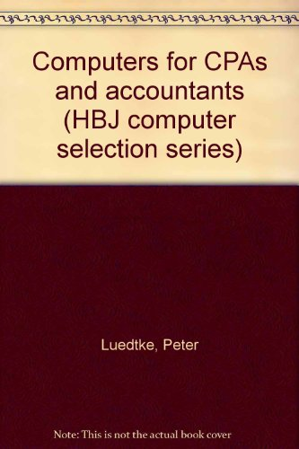 Computers for CPAs and accountants (HBJ computer selection series): Luedtke, Peter