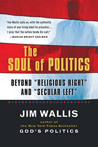 "The Soul of Politics: Beyond ""Religious Right"" and ""Secular Left"" (9780156003285) by Jim Wallis"