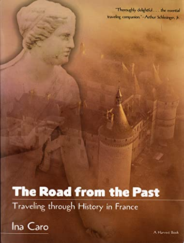 9780156003636: The Road from the Past: Traveling through History in France