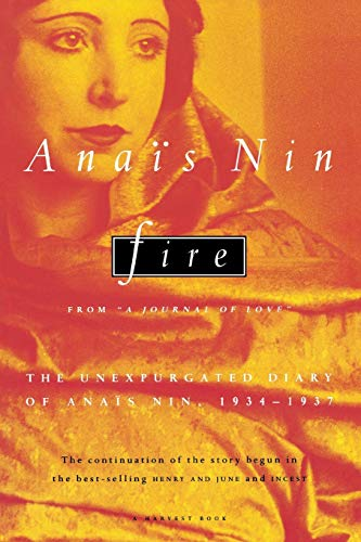9780156003902: Fire: From a Journal of Love : The Unexpurgated Diary of Anais Nin 1934-1937