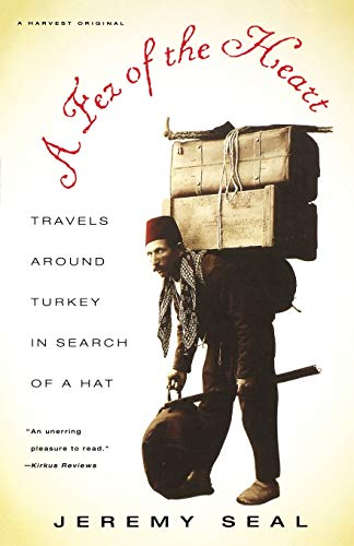9780156003933: A Fez of the Heart: Travels around Turkey in Search of a Hat