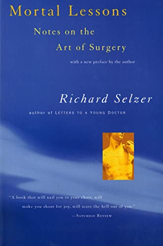 9780156004008: Mortal Lessons: Notes on the Art of Surgery