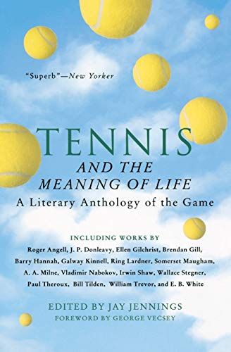 9780156004077: Tennis and the Meaning of Life: A Literary Anthology of the Game (Harvest Book)