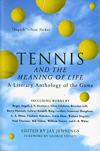 9780156004077: Tennis and the Meaning of Life: A Literary Anthology of the Game