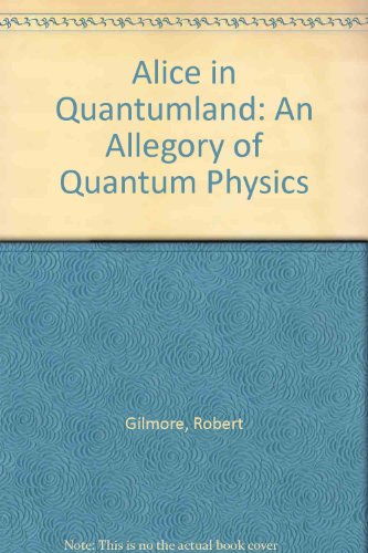 9780156004695: Alice in Quantumland: An Allegory of Quantum Physics