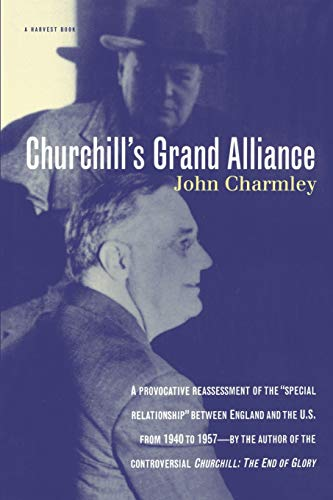 9780156004701: Churchill's Grand Alliance: The Anglo-American Special Relationship 1940-57