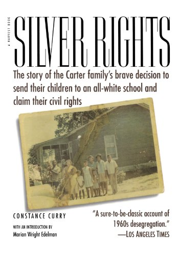 Silver Rights: The story of the Carter family's brave decision to send their children to an all-white school and claim their civil rights (0156004798) by Constance Curry