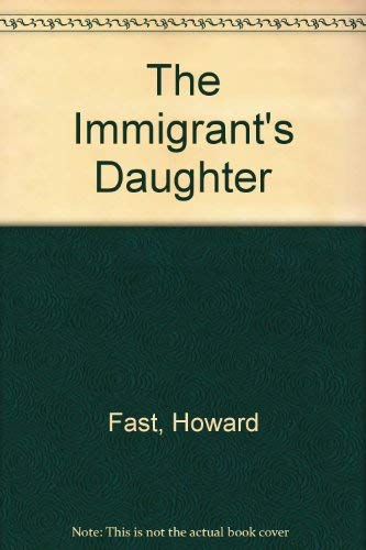 9780156005074: The Immigrant's Daughter