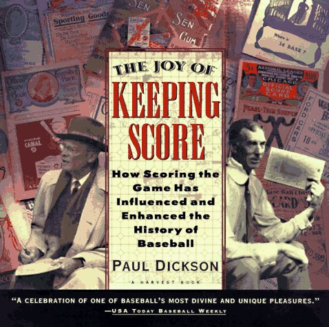 9780156005166: The Joy of Keeping Score: How Scoring the Game Has Influenced and Enhanced the History of Baseball (Harvest Book)