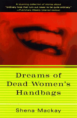 9780156005333: Dreams of Dead Women's Handbags: Collected Stories (Harvest Book)