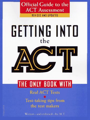 9780156005357: Getting into the ACT: Official Guide to the ACT Assessment,Second Edition