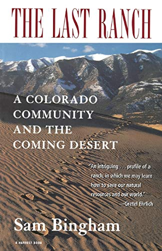 9780156005395: The Last Ranch: A Colorado Community and the Coming Desert