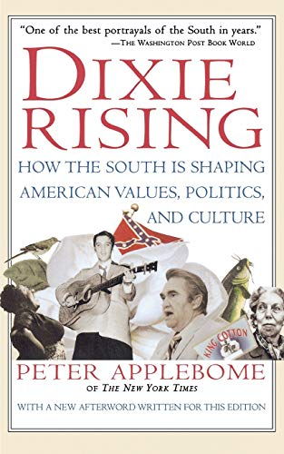 9780156005500: Dixie Rising: How the South Is Shaping American Values, Politics, and Culture