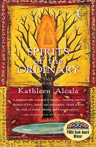 Spirits of the Ordinary: A Tale of: Kathleen Alcalá