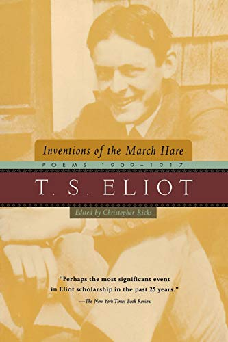 9780156005876: Inventions of the March Hare: Poems 1909-1917: T.S. Eliot Poems, 1909-1917