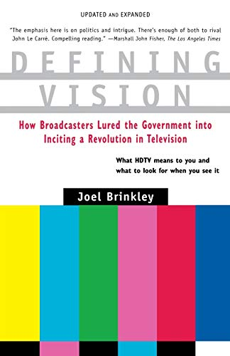 9780156005975: Defining Vision: How Broadcasters Lured the Government Into Inciting a Revolution in Television, Updated and Expanded (Harvest Book)